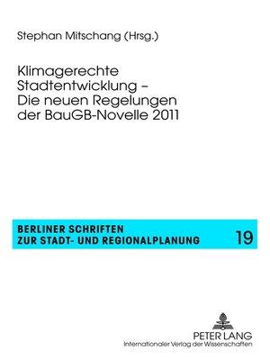 cover image of Klimagerechte Stadtentwicklung  Die neuen Regelungen der BauGB-Novelle 2011