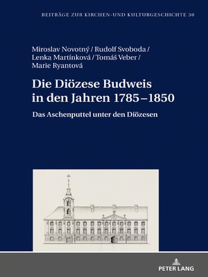 cover image of Die Dioezese Budweis in den Jahren 17851850