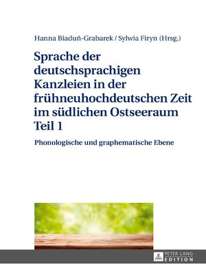 cover image of Sprache der deutschsprachigen Kanzleien in der fruehneuhochdeutschen Zeit im suedlichen Ostseeraum Teil 1