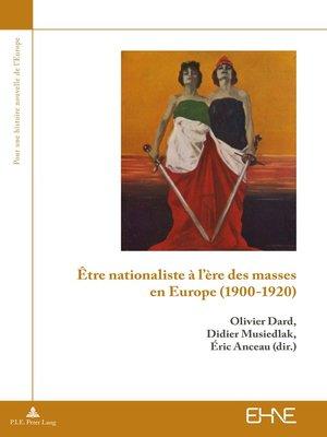 cover image of Être nationaliste à lère des masses en Europe (19001920)
