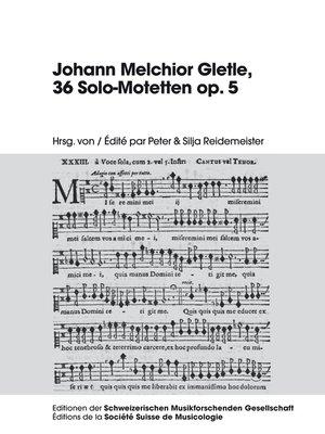 cover image of Johann Melchior Gletle, 36 Solo-Motetten op. 5