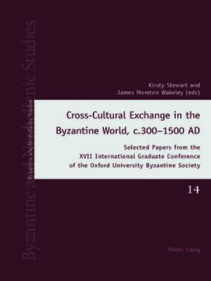 cover image of Cross-Cultural Exchange in the Byzantine World, c.3001500 AD