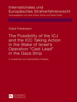 cover image of The Possibility of the ICJ and the ICC Taking Action in the Wake of Israels Operation «Cast Lead» in the Gaza Strip