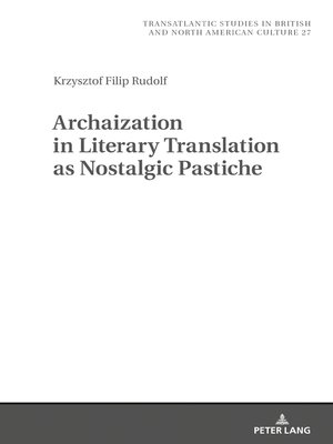 cover image of Archaization in Literary Translation as Nostalgic Pastiche
