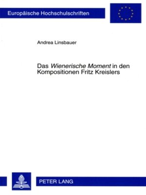 cover image of Das «Wienerische Moment» in den Kompositionen Fritz Kreislers
