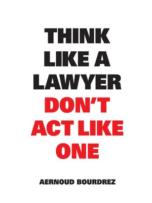 cover image of Think Like a Lawyer Don't Act Like One