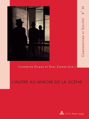 cover image of Lautre au miroir de la scène