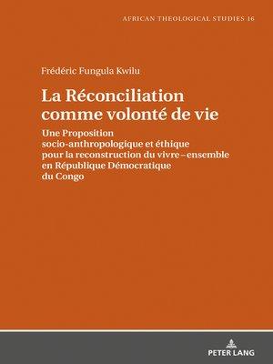 cover image of La Réconciliation comme volonté de vie