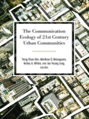 cover image of The Communication Ecology of 21st Century Urban Communities