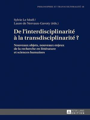 cover image of De l'interdisciplinarité à la transdisciplinarité ?