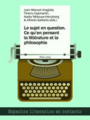 cover image of Le sujet en question. Ce quen pensent la littérature et la philosophie
