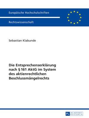 cover image of Die Entsprechenserklaerung nach § 161 AktG im System des aktienrechtlichen Beschlussmaengelrechts