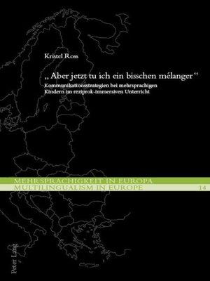 cover image of «Aber jetzt tu ich ein bisschen mélanger»