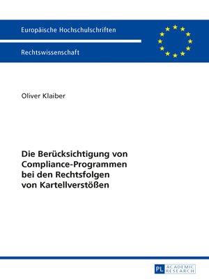 cover image of Die Beruecksichtigung von Compliance-Programmen bei den Rechtsfolgen von Kartellverstoeßen