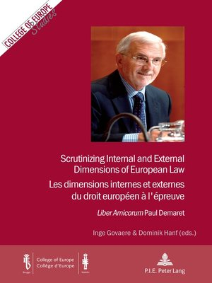 cover image of Scrutinizing Internal and External Dimensions of European Law / Les dimensions internes et externes du droit européen à lépreuve