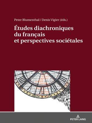 cover image of Études diachroniques du français et perspectives sociétales