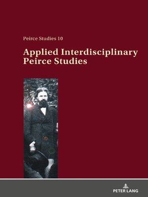 cover image of Applied Interdisciplinary Peirce Studies