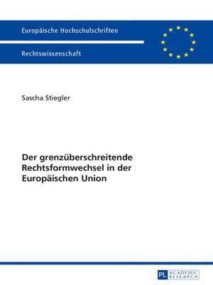 cover image of Der grenzueberschreitende Rechtsformwechsel in der Europaeischen Union