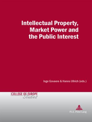 cover image of Intellectual Property, Market Power and the Public Interest