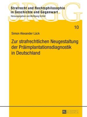 cover image of Zur strafrechtlichen Neugestaltung der Praeimplantationsdiagnostik in Deutschland