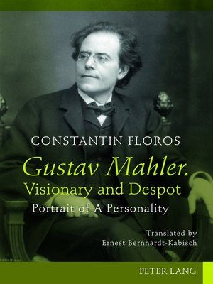 cover image of Gustav Mahler. Visionary and Despot