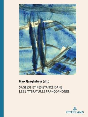 cover image of Sagesse et résistance dans les littératures francophones