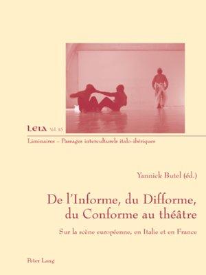 cover image of De lInforme, du Difforme, du Conforme au théâtre