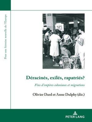 cover image of Déracinés, exilés, rapatriés?