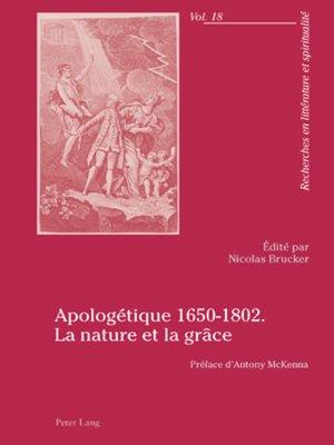 cover image of Apologétique 1650-1802. La nature et la grâce