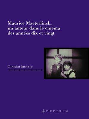 cover image of Maurice Maeterlinck, un auteur dans le cinéma des années dix et vingt