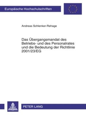 cover image of Das Uebergangsmandat des Betriebs- und des Personalrates und die Bedeutung der Richtlinie 2001/23/EG