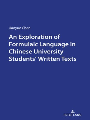 cover image of An Exploration of Formulaic Language in Chinese University Students Written Texts