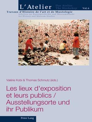 cover image of Les lieux dexposition et leurs publics / Ausstellungsorte und ihr Publikum