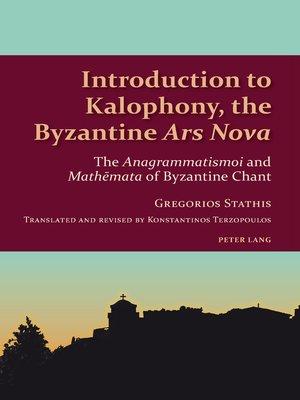 cover image of Introduction to Kalophony, the Byzantine «Ars Nova»