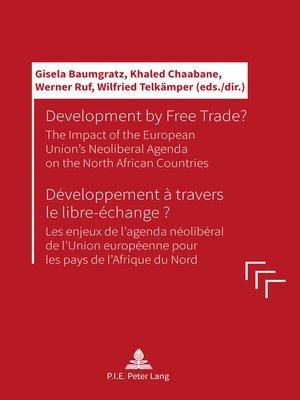 cover image of Development by Free Trade? Développement à travers le libre-échange?
