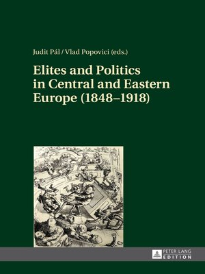 cover image of Elites and Politics in Central and Eastern Europe (18481918)