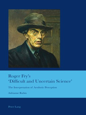 cover image of Roger Frys Difficult and Uncertain Science