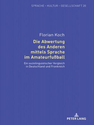 cover image of Die Abwertung des Anderen mittels Sprache im Amateurfußball