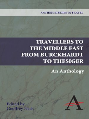 cover image of Travellers to the Middle East from Burckhardt to Thesiger