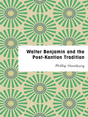 cover image of Walter Benjamin and the Post-Kantian Tradition
