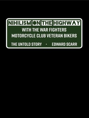cover image of Nihilism on the Highway with the War Fighters Motorcycle Club Veteran Bikers