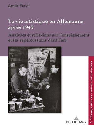 cover image of La vie artistique en Allemagne après 1945