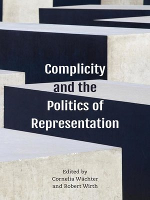 cover image of Complicity and the Politics of Representation