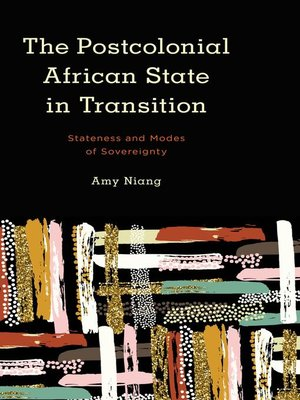 cover image of The Postcolonial African State in Transition