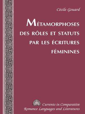 cover image of Métamorphoses des rôles et statuts par les écritures féminines