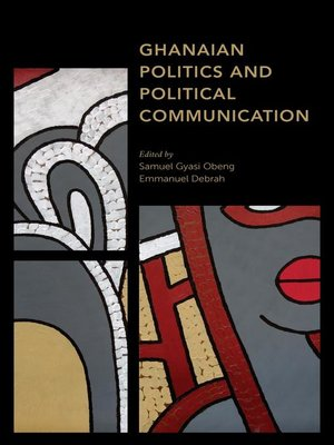 cover image of Ghanaian Politics and Political Communication