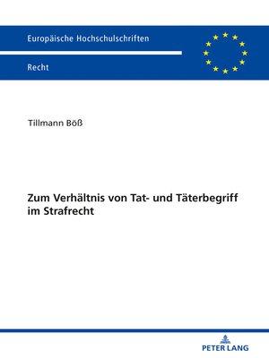 cover image of Zum Verhaeltnis von Tat- und Taeterbegriff im Strafrecht