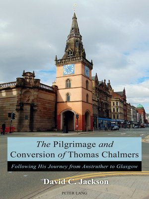 cover image of The Pilgrimage and Conversion of Thomas Chalmers