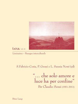 cover image of «... che solo amore e luce ha per confine»