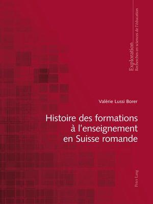 cover image of Histoire des formations à lenseignement en Suisse romande